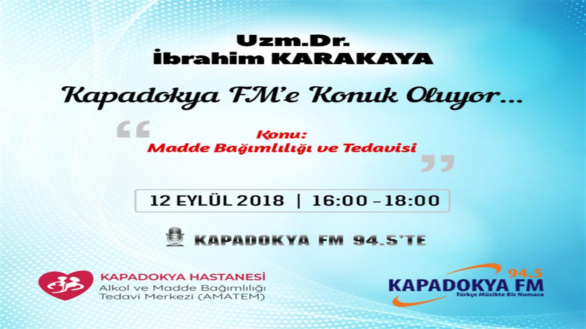 Uzm. Dr İbrahim Karakaya Kapadokya Fm'e konuk oluyor