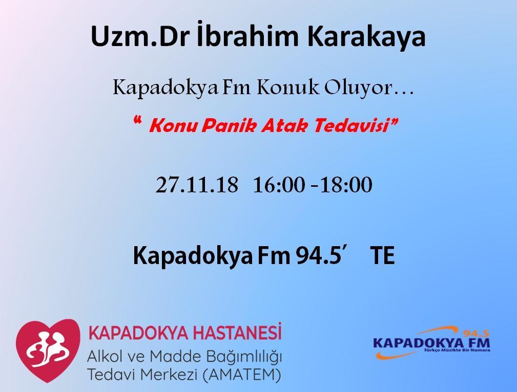 Uzm. Dr İbrahim Karakaya Kapadokya Fm de Panik Atak Tedavisi Hakkında Konuşacak...