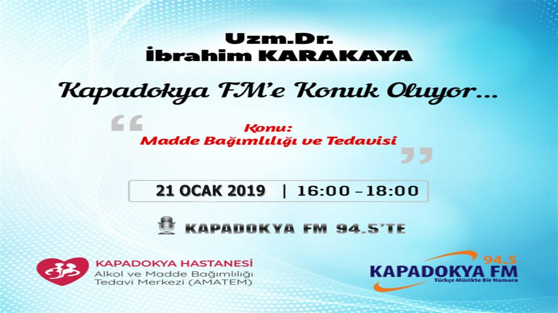 Uzm. Dr. İbrahim Karakaya Kapadokya Fm'de bağımlılık ve tedavisi hakkında konuşacak.